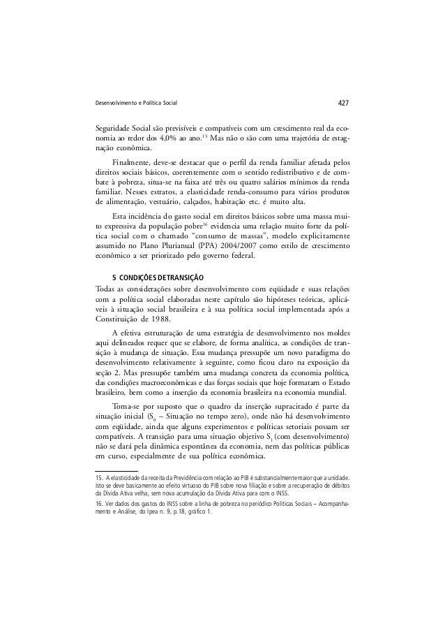Desenvolvimento e Política Social 427 Seguridade Social são previsíveis e compatíveis com um crescimento real da eco- nomi...