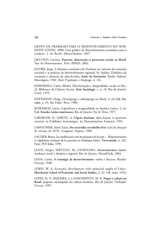 Guilherme C. Delgado e Mário Theodoro432 GRUPO DE TRABALHO PARA O DESENVOLVIMENTO DO NOR- DESTE (GTDN). 1959: Uma política...