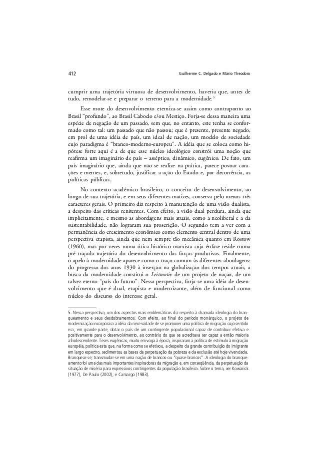 Guilherme C. Delgado e Mário Theodoro412 cumprir uma trajetória virtuosa de desenvolvimento, haveria que, antes de tudo, r...