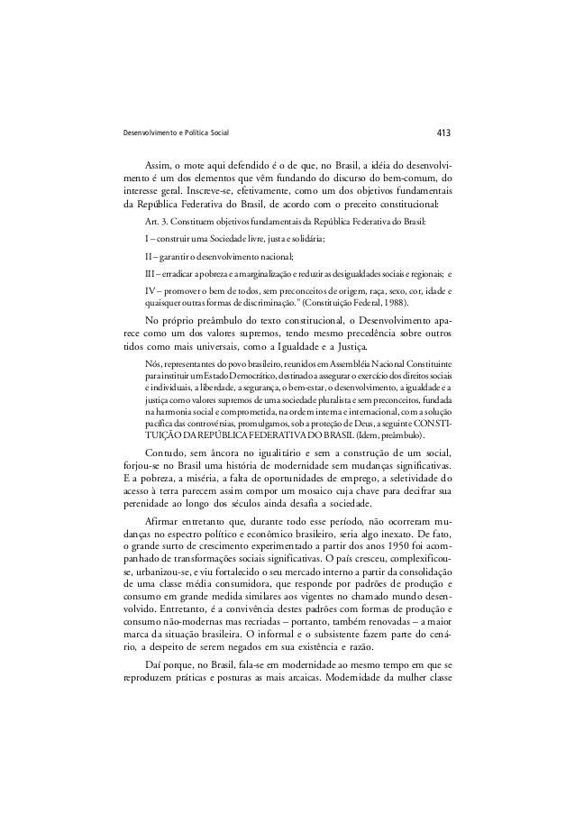 Desenvolvimento e Política Social 413 Assim, o mote aqui defendido é o de que, no Brasil, a idéia do desenvolvi- mento é u...