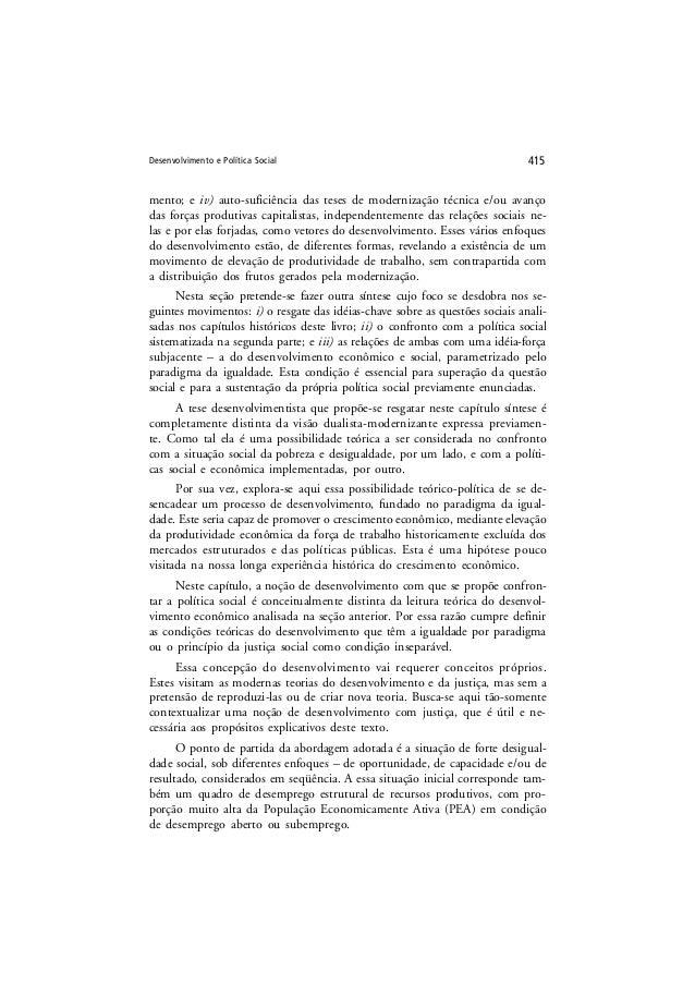 Desenvolvimento e Política Social 415 mento; e iv) auto-suficiência das teses de modernização técnica e/ou avanço das forç...