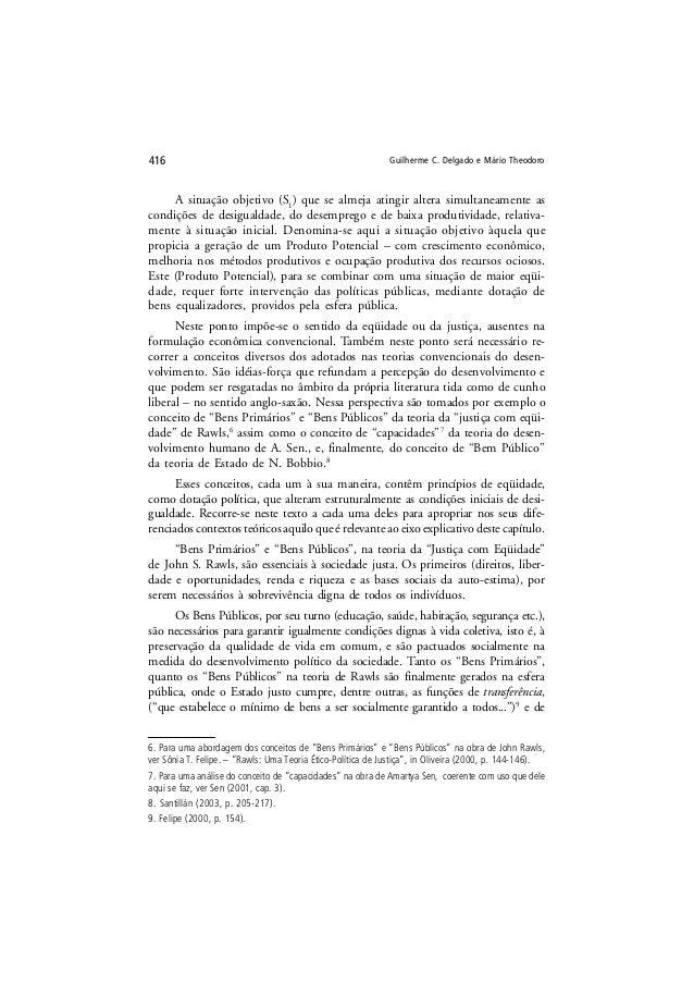 Guilherme C. Delgado e Mário Theodoro416 A situação objetivo (S1 ) que se almeja atingir altera simultaneamente as condiçõ...