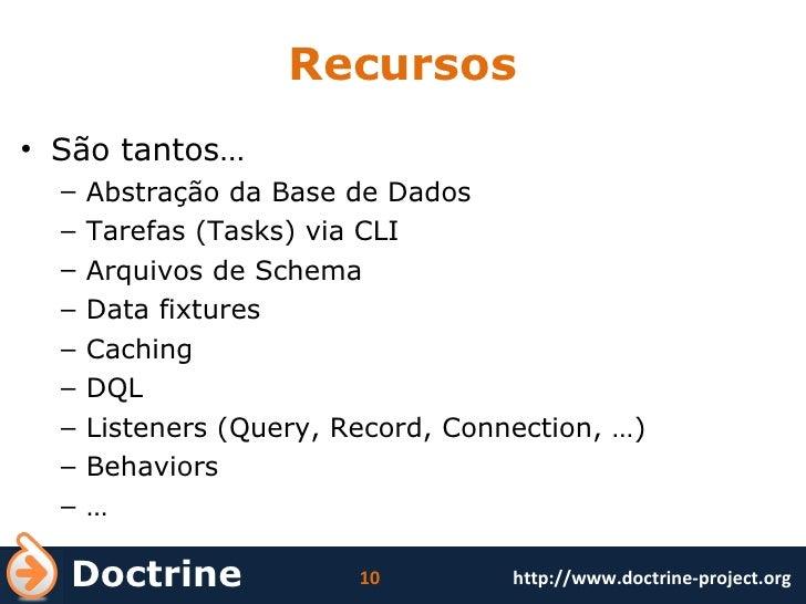 Recursos <ul><li>São tantos… </li></ul><ul><ul><li>Abstração da Base de Dados </li></ul></ul><ul><ul><li>Tarefas (Tasks) v...