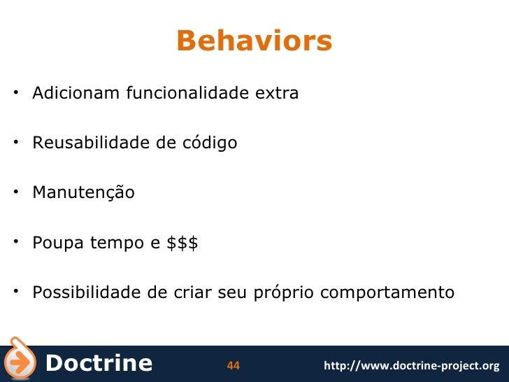 Behaviors <ul><li>Adicionam funcionalidade extra </li></ul><ul><li>Reusabilidade de código </li></ul><ul><li>Manutenção </...