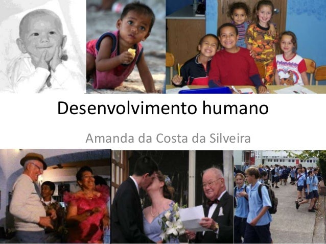 Desenvolvimento humano Amanda da Costa da Silveira