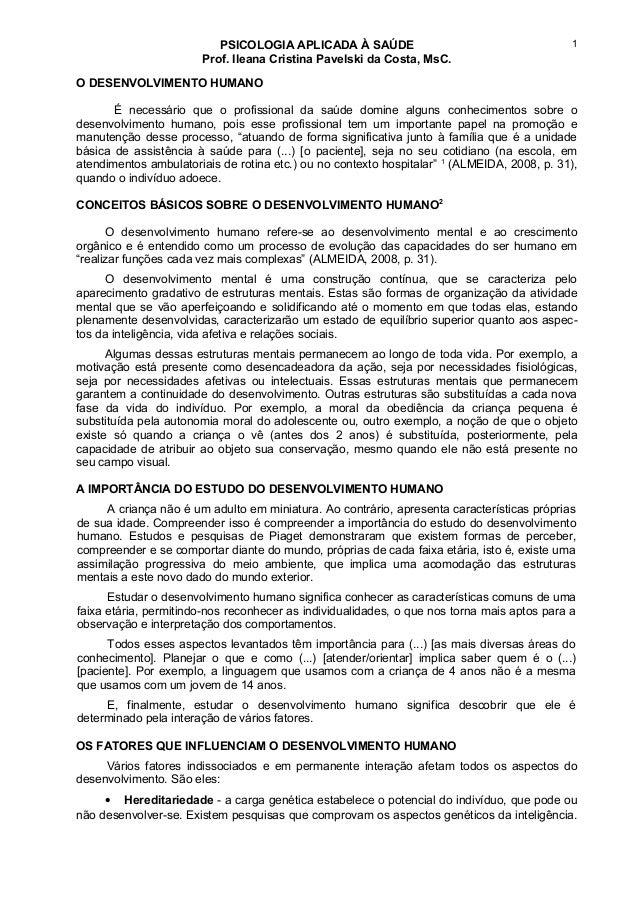PSICOLOGIA APLICADA À SAÚDE Prof. Ileana Cristina Pavelski da Costa, MsC. O DESENVOLVIMENTO HUMANO É necessário que o prof...