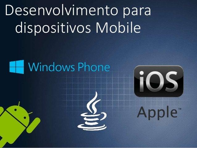 Desenvolvimento para dispositivos Mobile