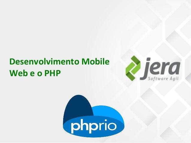 Desenvolvimento Mobile Web e o PHP