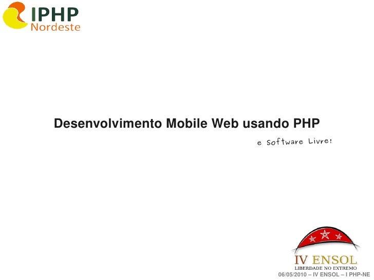 DesenvolvimentoMobileWebusandoPHP                                 e Software Livre!                                 ...