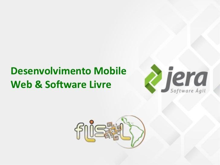 Desenvolvimento MobileWeb & Software Livre