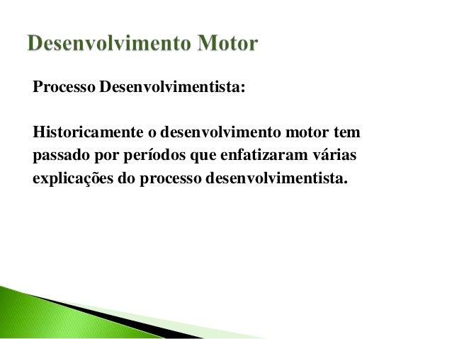 Desenvolvimento motor  Slide 3