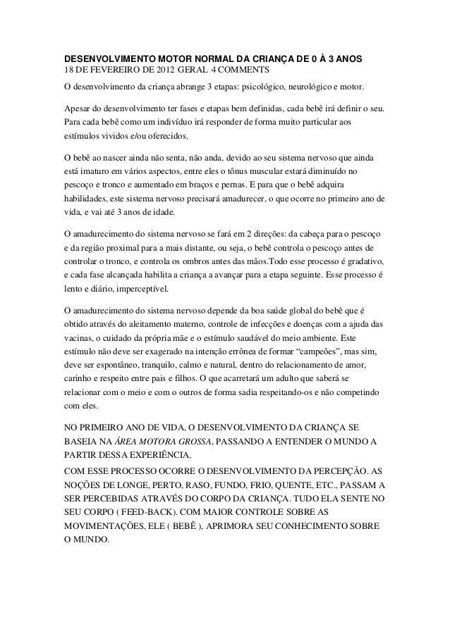 DESENVOLVIMENTO MOTOR NORMAL DA CRIANÇA DE 0 À 3 ANOS 18 DE FEVEREIRO DE 2012 GERAL 4 COMMENTS O desenvolvimento da crianç...