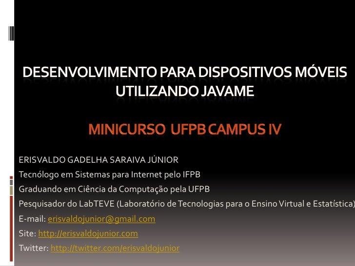 ERISVALDO GADELHA SARAIVA JÚNIOR Tecnólogo em Sistemas para Internet pelo IFPB Graduando em Ciência da Computação pela UFP...