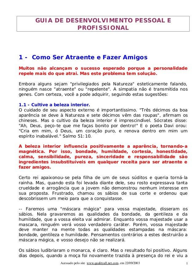 GUIA DE DESENVOLVIMENTO PESSOAL E                  PROFISSIONAL1 - Como Ser Atraente e Fazer AmigosMuitos não alcançam o s...