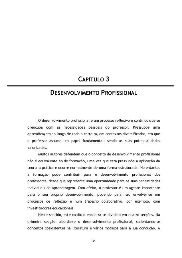 CAPÍTULO 3 DESENVOLVIMENTO PROFISSIONAL  O desenvolvimento profissional é um processo reflexivo e contínuo que se preocupa...