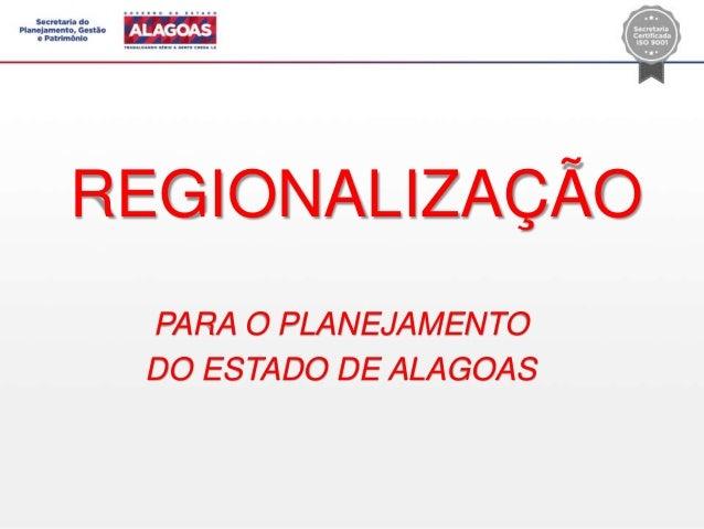 REGIONALIZAÇÃO PARA O PLANEJAMENTO DO ESTADO DE ALAGOAS