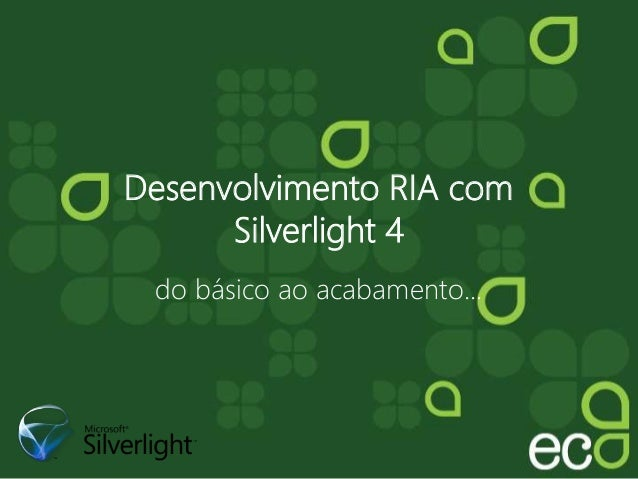 Desenvolvimento RIA com Silverlight 4 do básico ao acabamento...