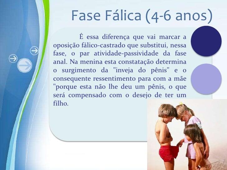 Fase Fálica (4-6 anos)         É essa diferença que vai marcar aoposição fálico-castrado que substitui, nessafase, o par a...