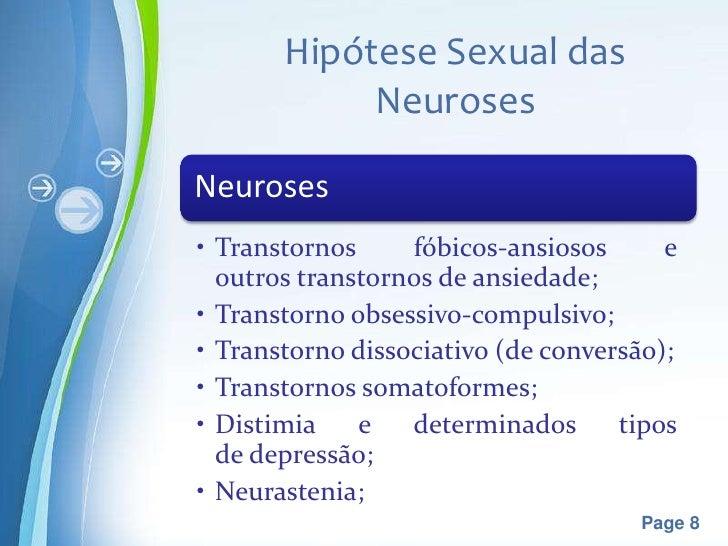 Hipótese Sexual das            NeurosesNeuroses• Transtornos     fóbicos-ansiosos      e  outros transtornos de ansiedade;...