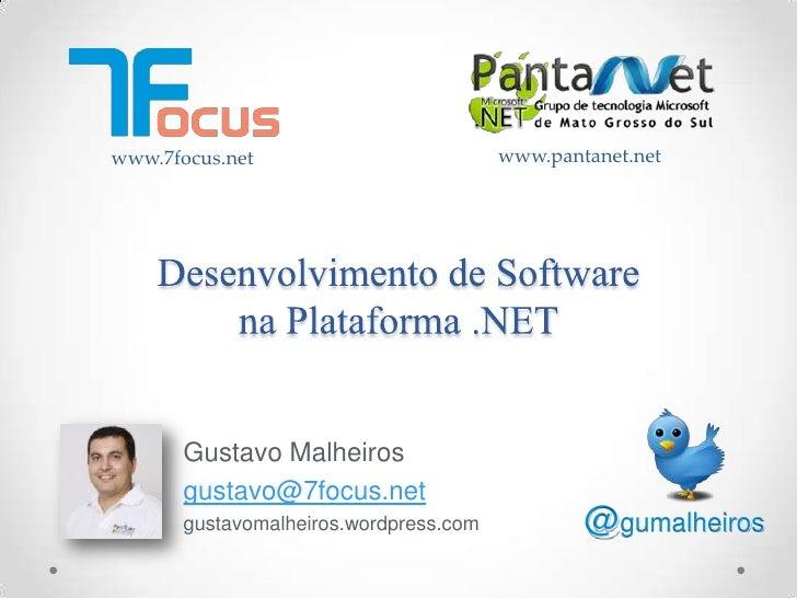 www.7focus.net                          www.pantanet.net       Gustavo Malheiros       gustavo@7focus.net       gustavomal...