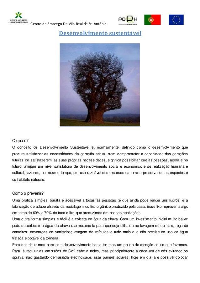 Centro de Emprego De Vila Real de St. António Desenvolvimento sustentável O que é? O conceito de Desenvolvimento Sustentáv...