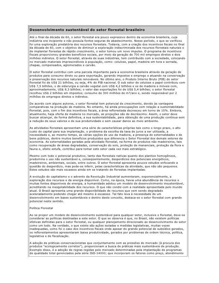 Desenvolvimento sustentável do setor florestal brasileiro  Até o final da década de 60, o setor florestal era pouco expres...