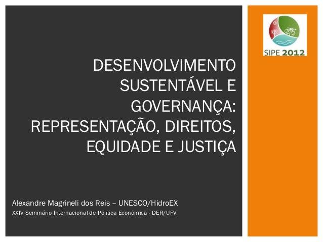 DESENVOLVIMENTO                SUSTENTÁVEL E                 GOVERNANÇA:      REPRESENTAÇÃO, DIREITOS,            EQUIDADE...