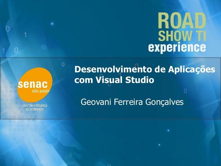 Desenvolvimento de Aplicaçõescom Visual Studio Geovani Ferreira Gonçalves