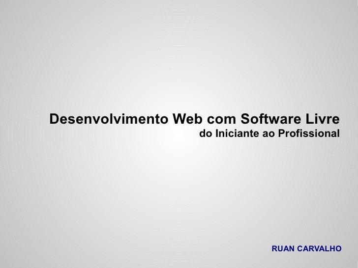 Desenvolvimento Web com Software Livre                    do Iniciante ao Profissional                                    ...