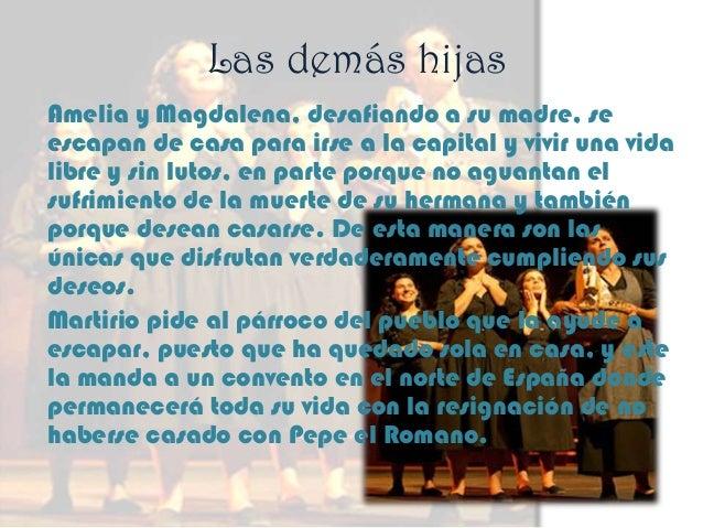La Poncia A la muerte de Bernarda, siendo la suerte de sus hijas como fuere, La Poncia consigue heredar toda la hacienda (...