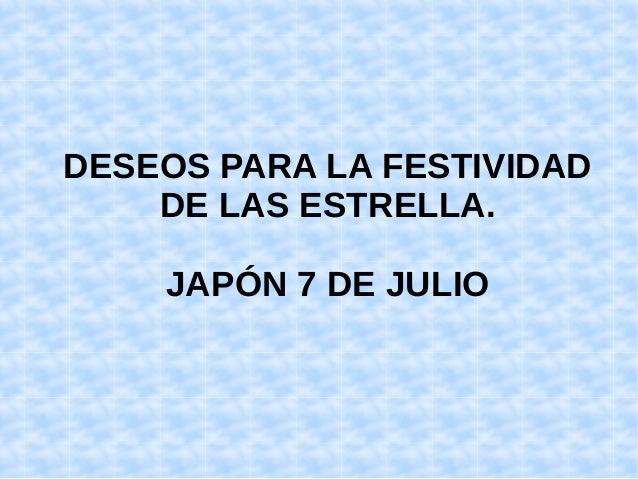 DESEOS PARA LA FESTIVIDAD DE LAS ESTRELLA. JAP�N 7 DE JULIO