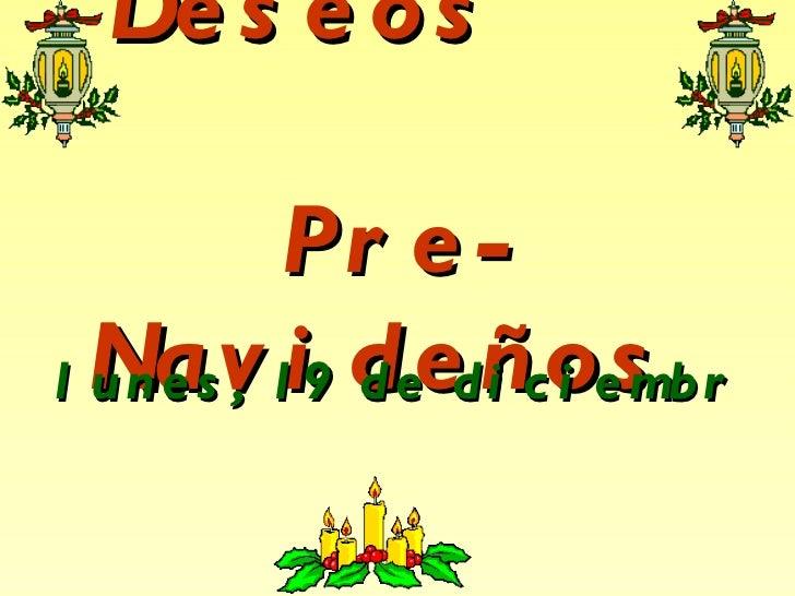 Deseos  Pre-Navideños  lunes, 19 de diciembre de 2011