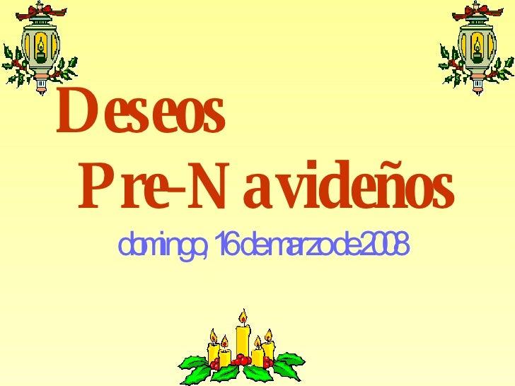 Deseos  Pre-Navideños  martes, 2 de junio de 2009