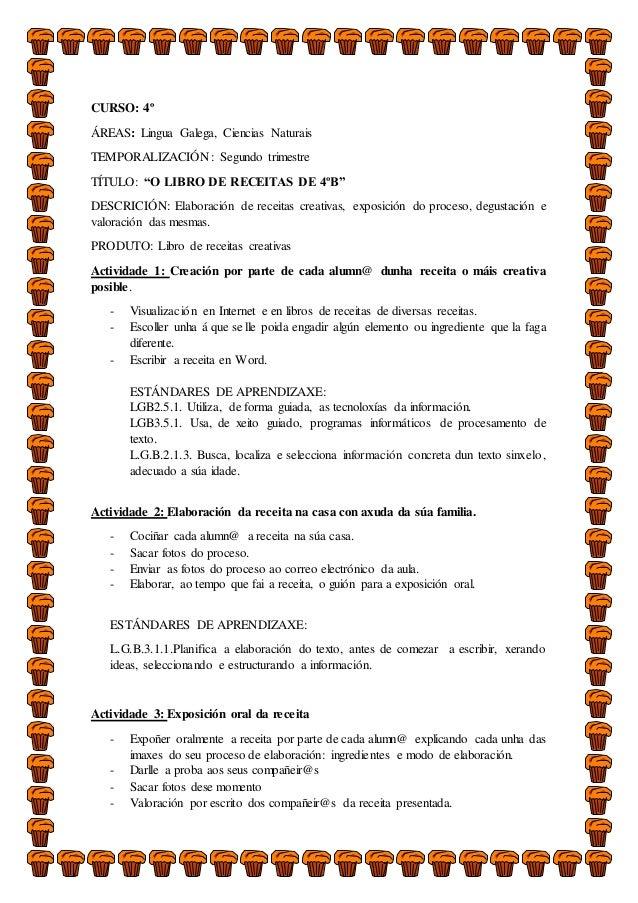"""CURSO: 4º ÁREAS: Lingua Galega, Ciencias Naturais TEMPORALIZACIÓN: Segundo trimestre TÍTULO: """"O LIBRO DE RECEITAS DE 4ºB"""" ..."""