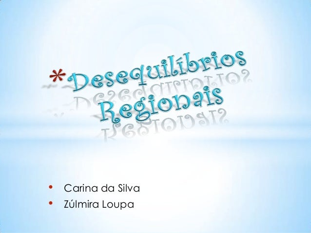 •   Carina da Silva•   Zúlmira Loupa