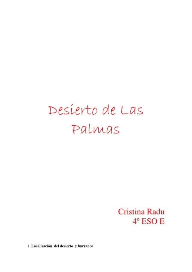 Desierto ale Las Pntmns  Cristina Radu 4° ESO E  l.  Localización del desierto y barranco