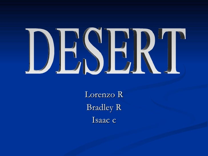 Lorenzo R Bradley R Isaac c DESERT