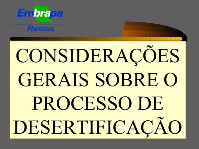 CONSIDERAÇÕESGERAIS SOBRE OPROCESSO DEDESERTIFICAÇÃOFlorestas