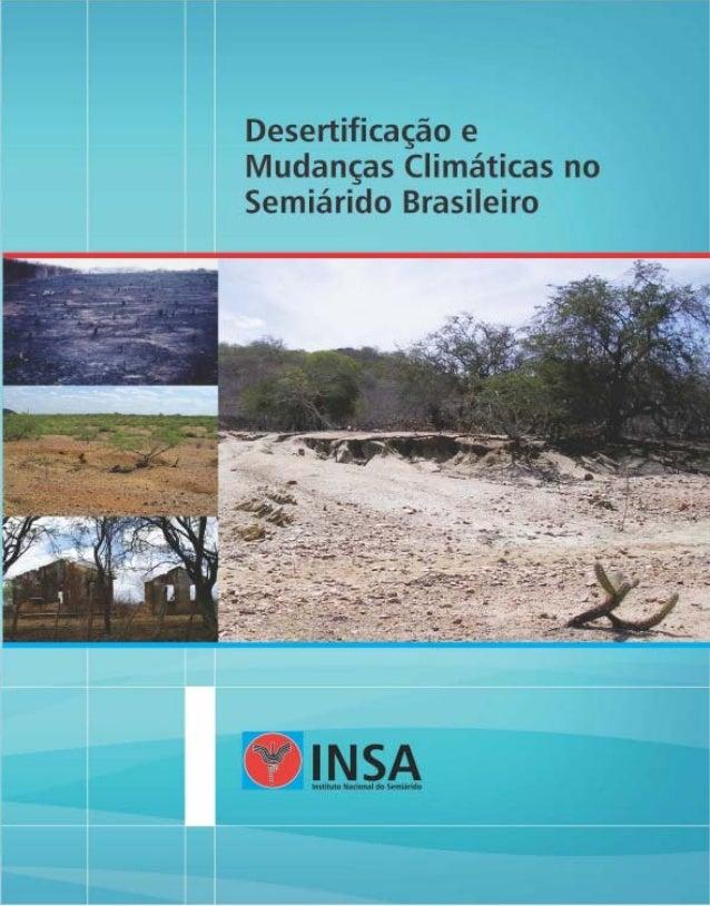 Desertificação e Mudanças Climáticas no Semiárido Brasileiro Editores Ricardo da Cunha Correia LimaRicardo da Cunha Correi...