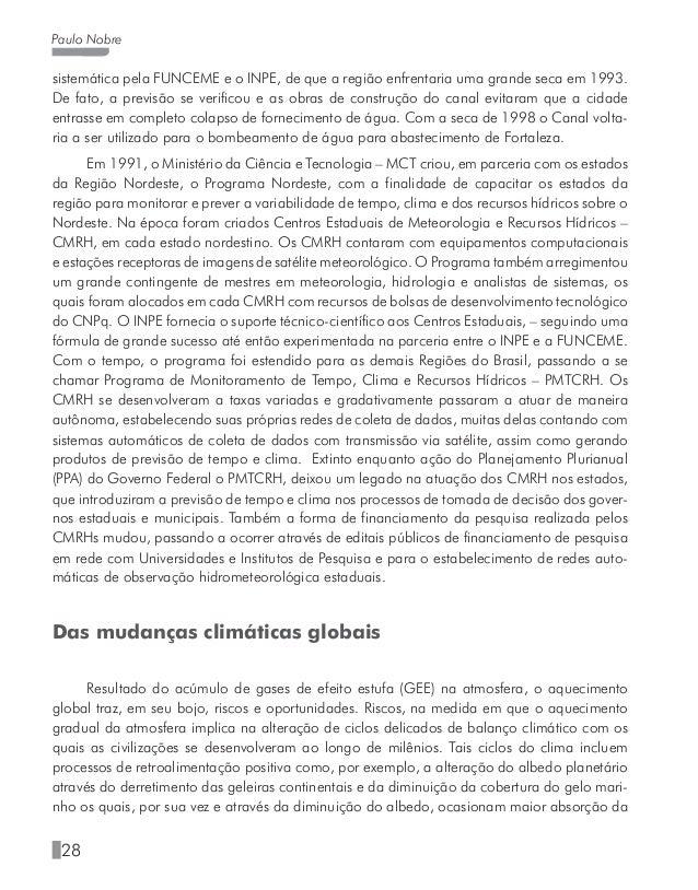 32 Paulo Nobre as crianças e jovens no País. Ações neste sentido já ocorrem em vários níveis no Brasil, tanto federal como...