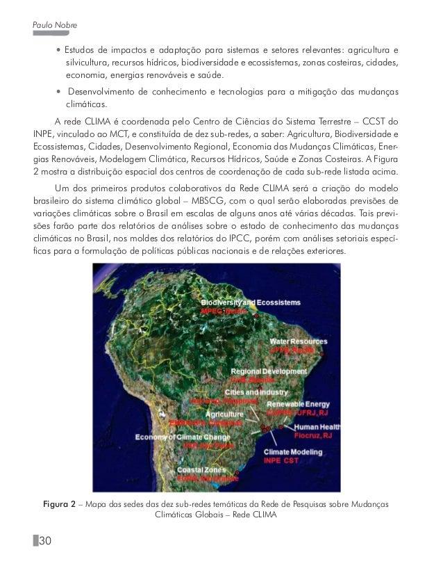 34 Paulo Nobre Em conjunto, a revolução educacional e ambiental sugeridas neste ensaio, calcadas nos sólidos fundamentos d...