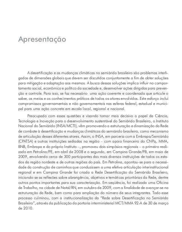 Este livro, que agora apresento, intitulado Desertificação e Mudanças Climáticas no Semiárido Brasileiro, é mais um result...
