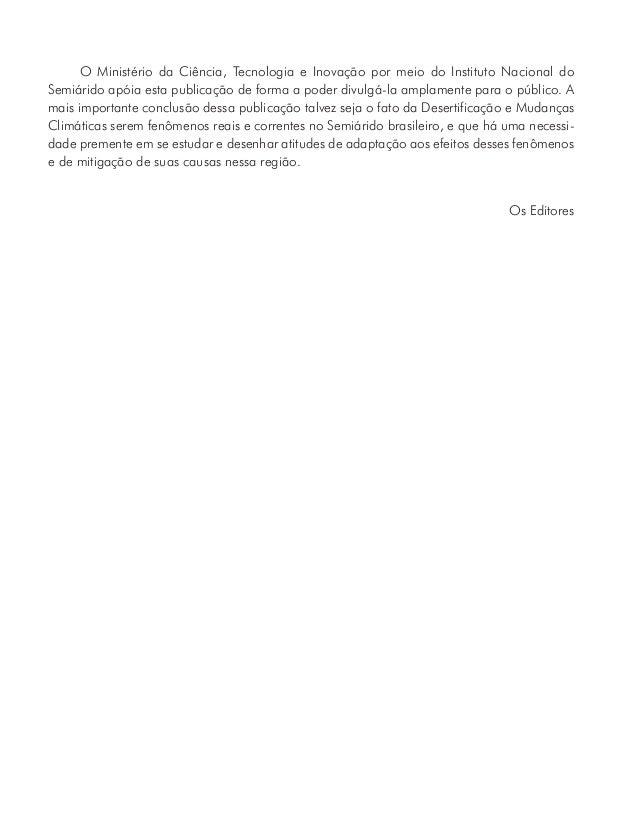 O Instituto Nacional do Semiárido agradece o apoio e a participação da Embrapa Semiárido, Banco do Nordeste do Brasil, Con...