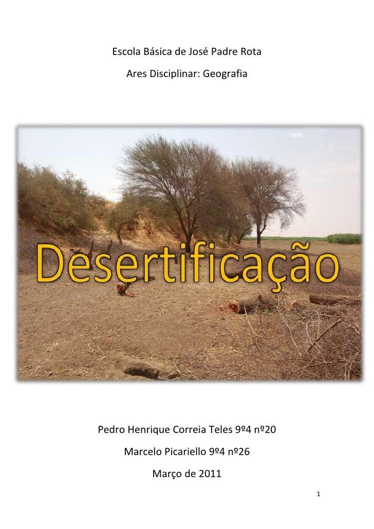 Escola Básica de José Padre Rota     Ares Disciplinar: GeografiaPedro Henrique Correia Teles 9º4 nº20     Marcelo Picariel...