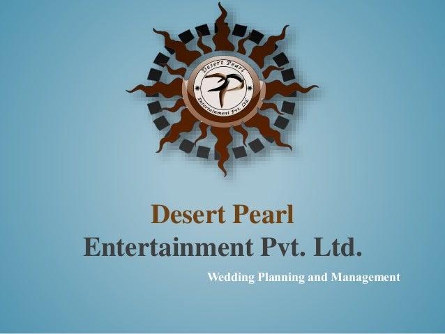 Desert Pearl  Entertainment Pvt. Ltd.  Wedding Planning and Management