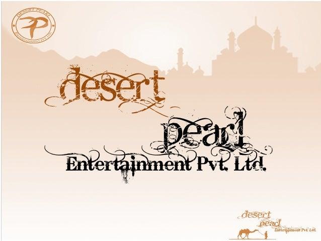 DESERT      PEARLEntertainment Pvt. Ltd.