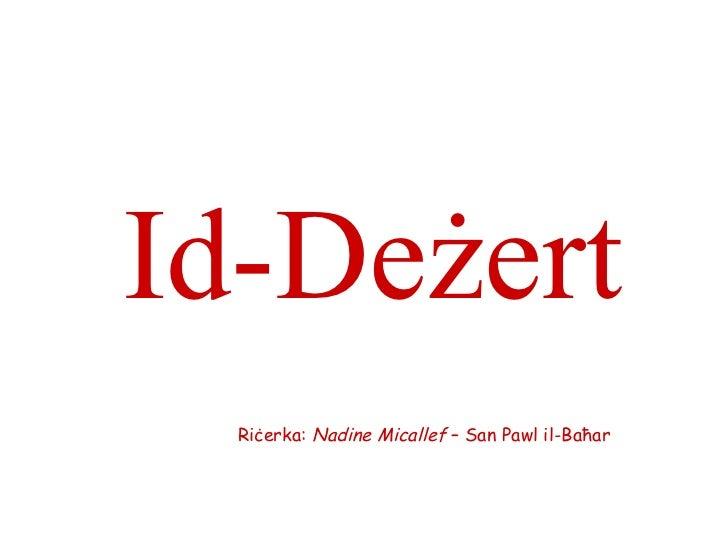 Id-Deżert  Riċerka: Nadine Micallef – San Pawl il-Baħar