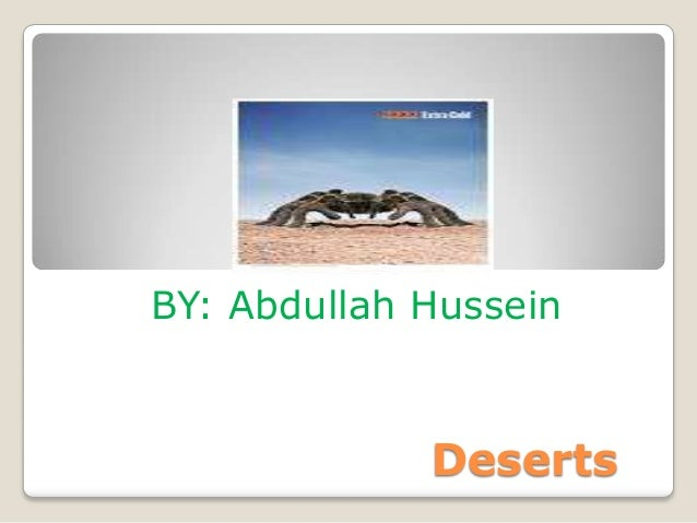 BY: Abdullah Hussein             Deserts