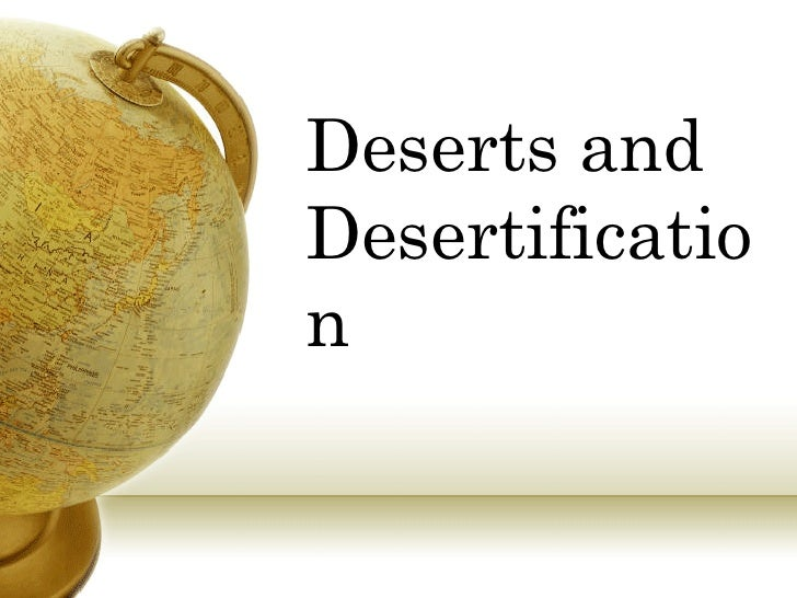 Deserts and Desertification