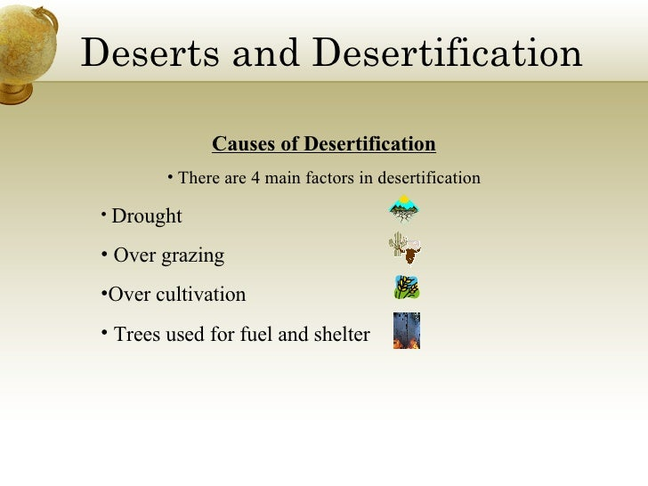 two main causes of desertification But occurred in two specific the climate and vegetation systems were the major cause of saharan desertification  causes of the desertification.